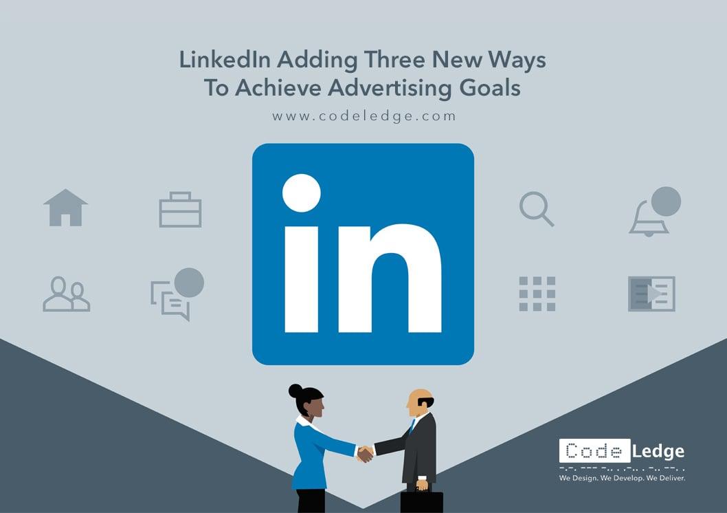 LinkedIn Adding Three New Ways To Achieve Advertising Goals in Sweden