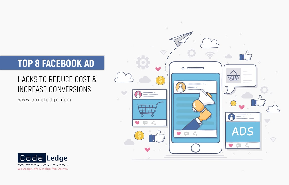 Top 8 Facebook ad hacks to reduce cost & increase conversions