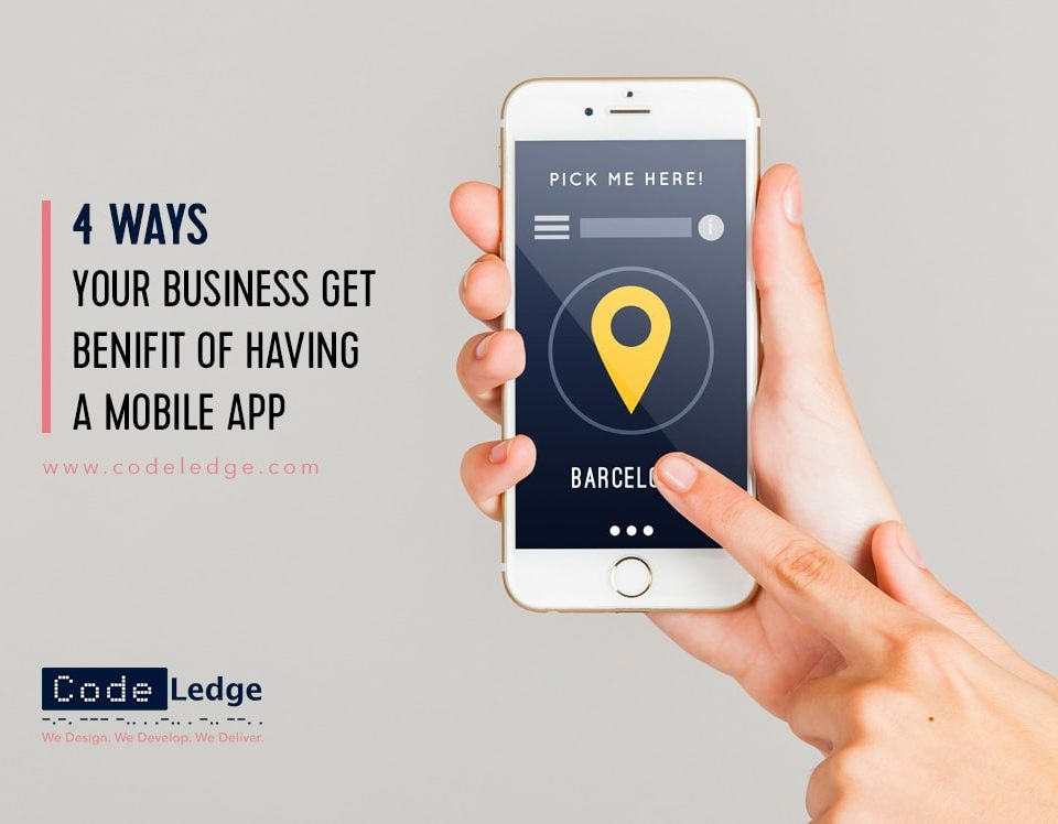 4 Ways your business get benefit of having a mobile app