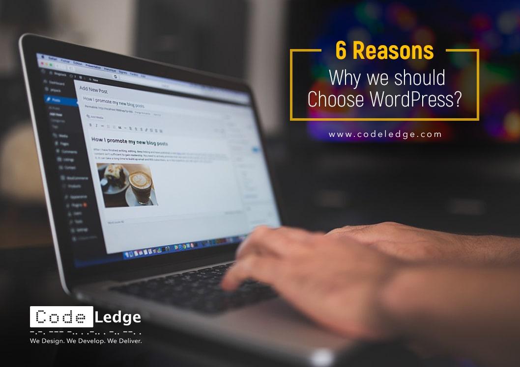 6 Reasons why we should choose WordPress