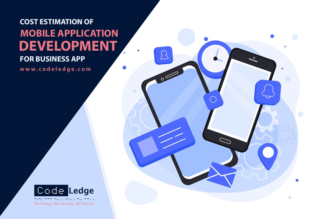 Cost Estimation of Mobile Application Development for Business App