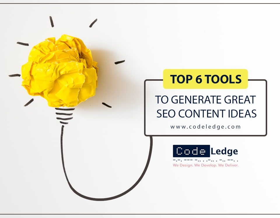 Top 6 Tools to Generate Great SEO Content Ideas