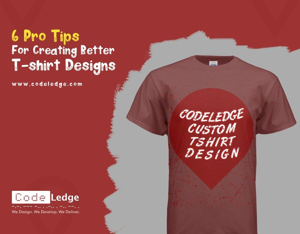 6 Pro Tips for Creating Better T-shirt Designs