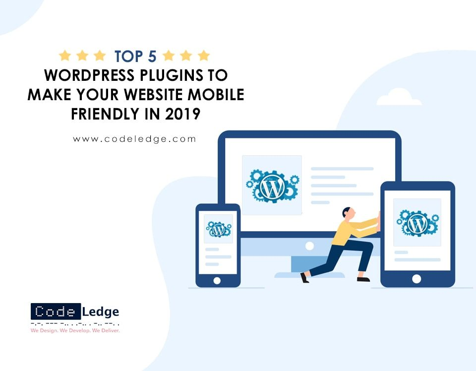 Top 5 WordPress Plugins to make your website Mobile Friendly in 2019