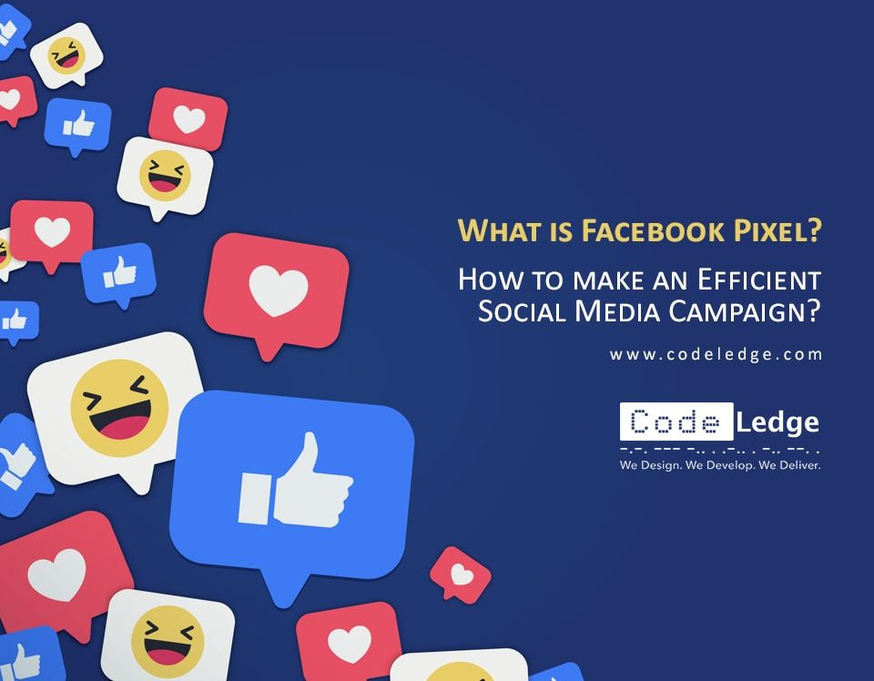 What is Facebook pixel and how to make an efficient social media campaign