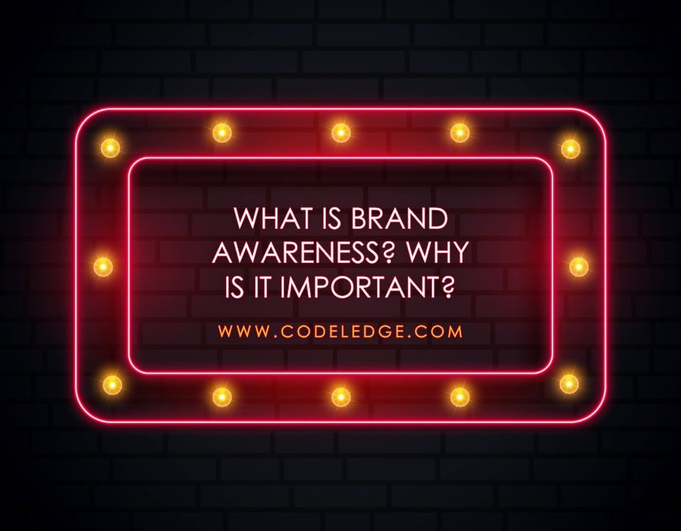What is brand awareness and why is it important