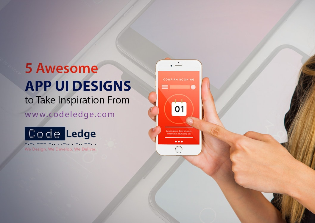 5 Awesome App UI Designs to take Inspiration from