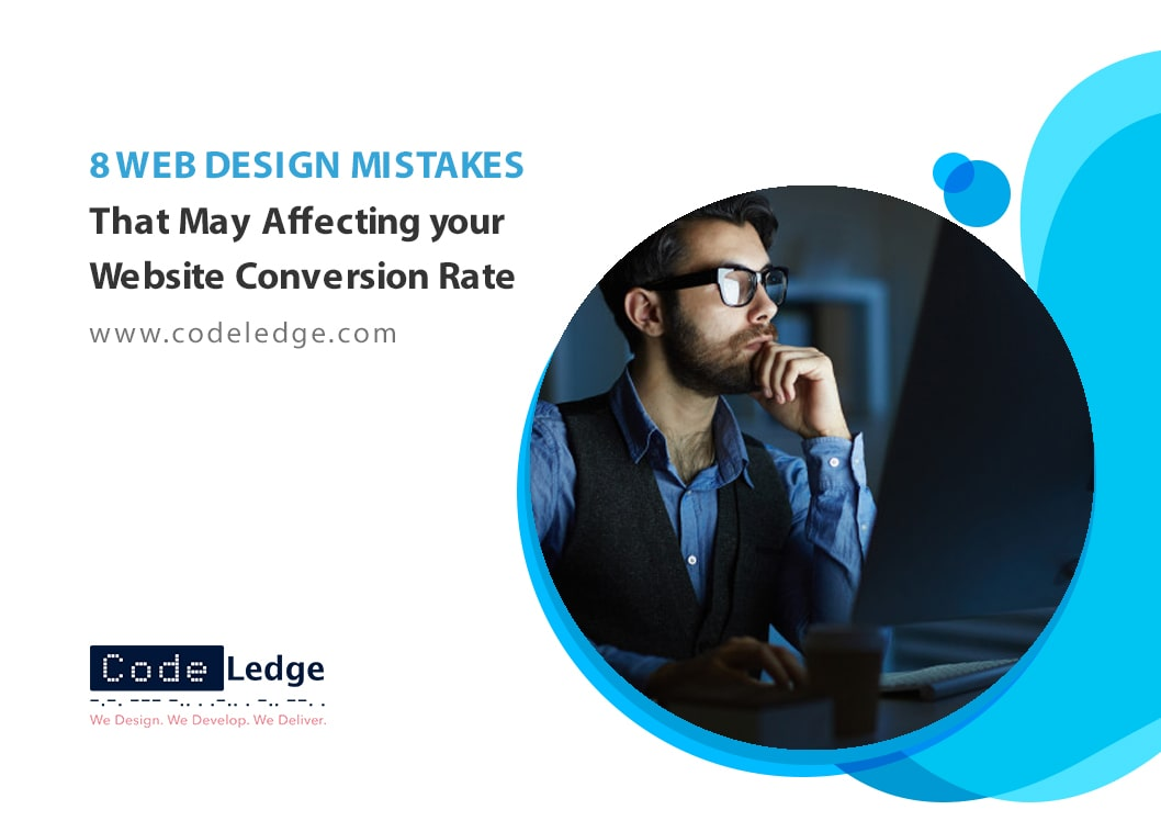 8 Web Design Mistakes that May Affecting Your Website Conversion Rate
