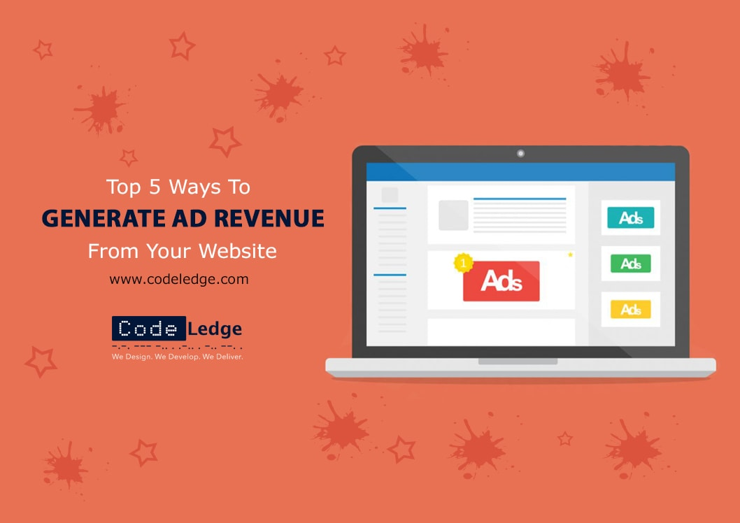 Top 5 Ways To Generate Ad Revenue From Your Website