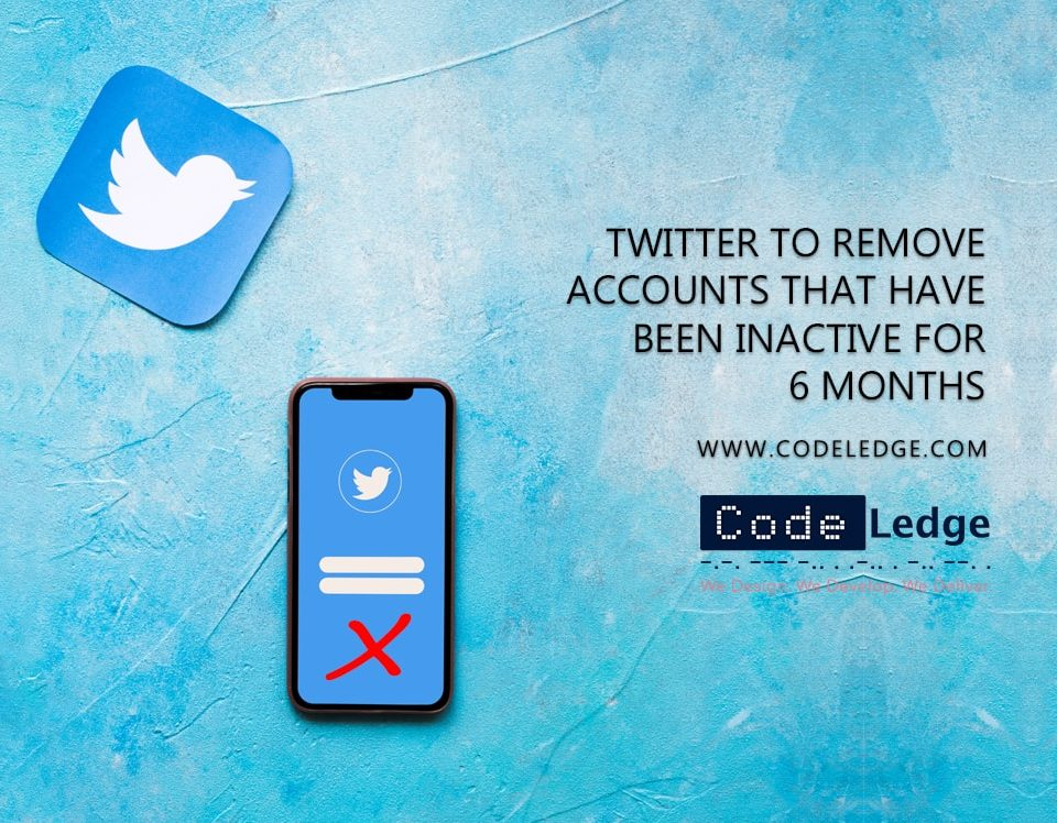 Twitter to remove accounts that have been inactive for 6 months