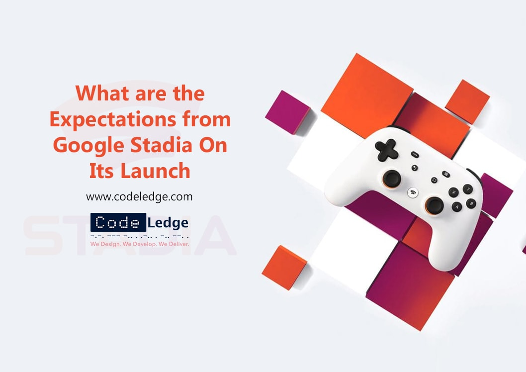 What are the expectation from Google Stadia's on its Launch