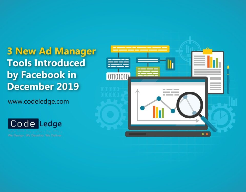3 New Ad Manager Tools Introduced by Facebook in December 2019