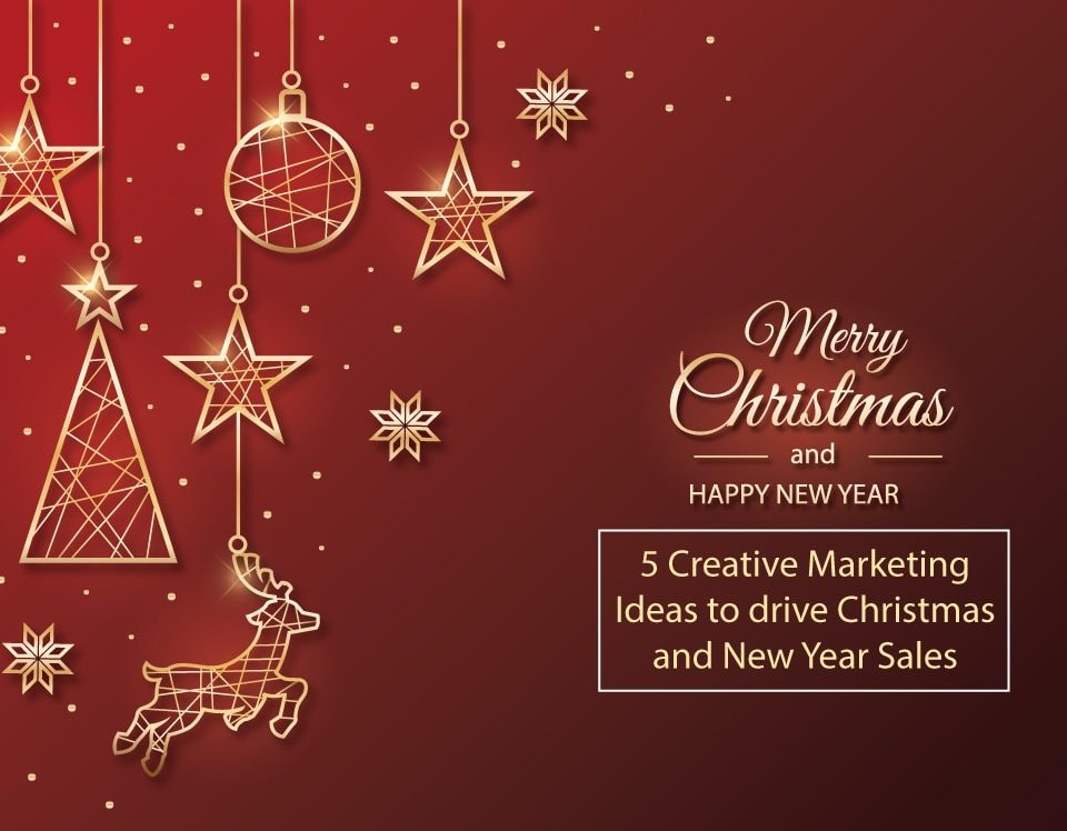 5-Creative-Marketing-Ideas-to-drive-Christmas-and-New-Year-Sales