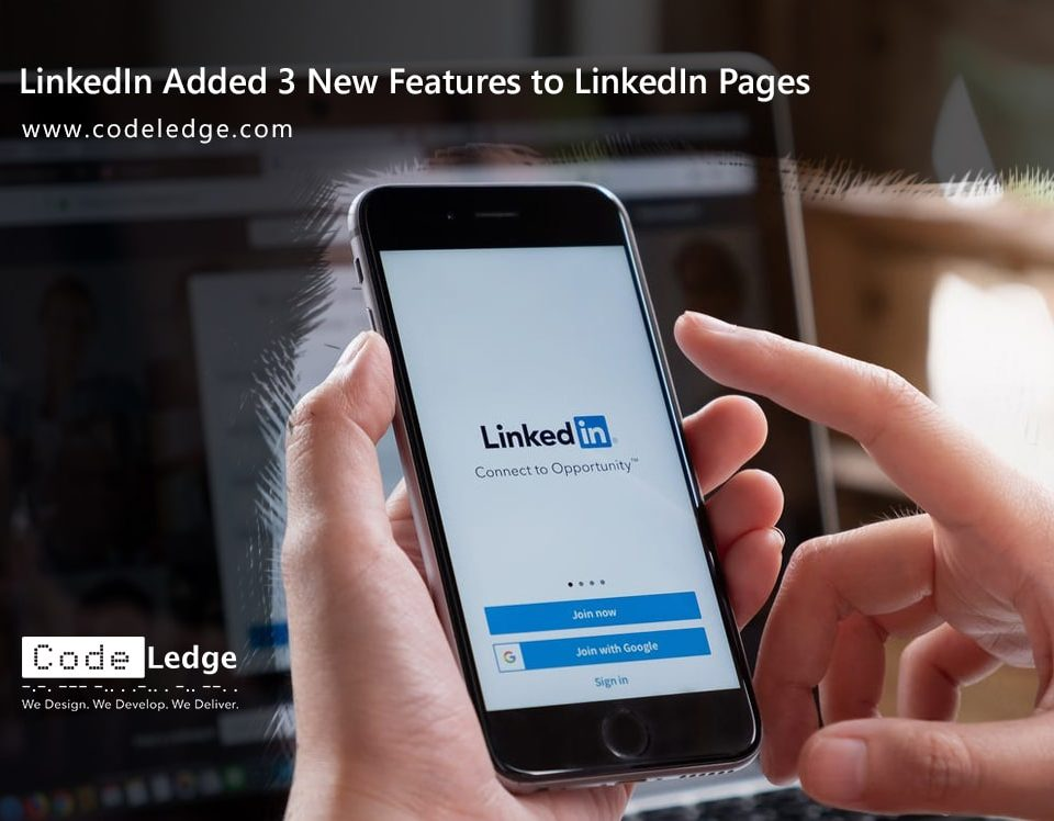 LinkedIn Added 3 New Features to LinkedIn Pages