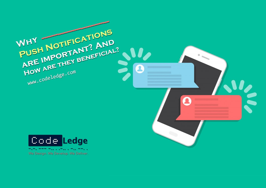 Why Push Notifications are important? And How are they Beneficial?