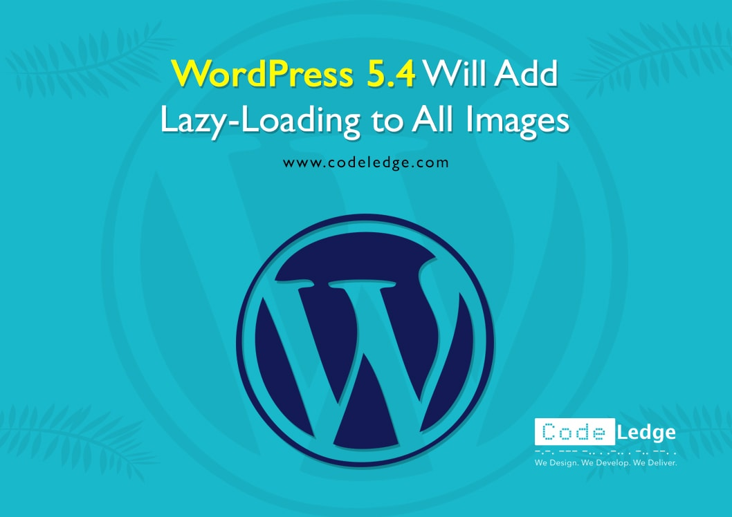 WordPress 5.4 Will Add Lazy Loading to All Images