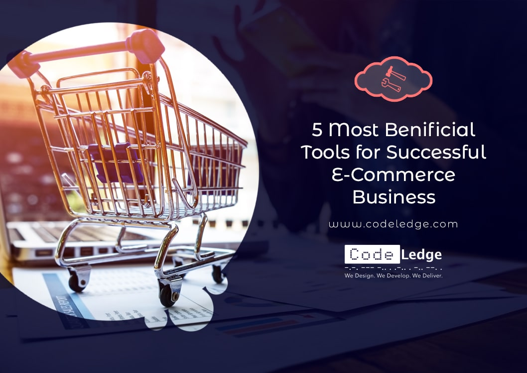 5 Most Beneficial Tools for Successful eCommerce Business