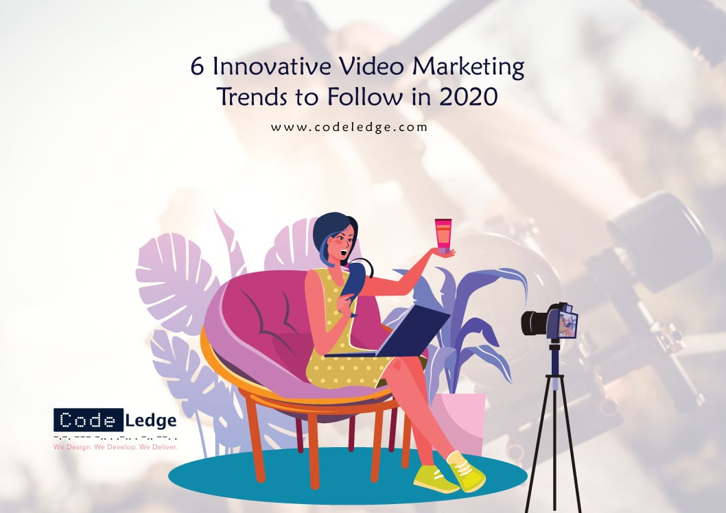 6-Innovative-Video-Marketing-Trends-to-Follow-in-2020