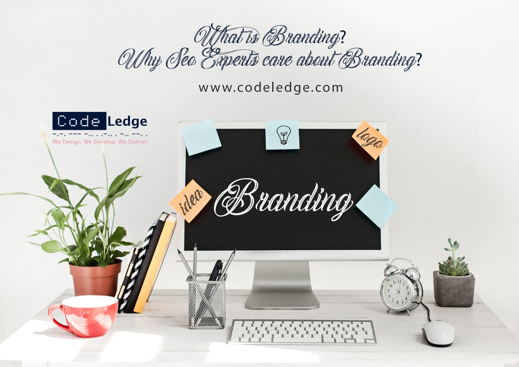 What is Branding? Why seo experts care about branding?