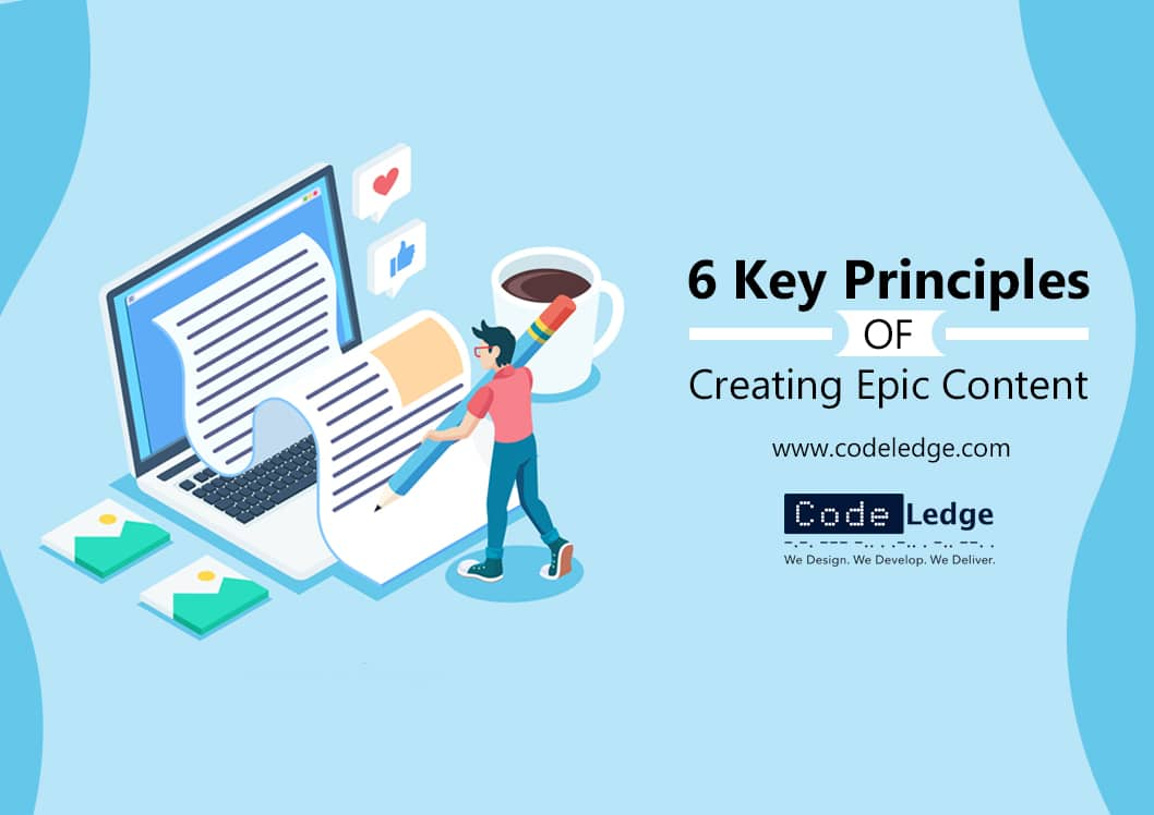6 Key Principles of Creating Great Content