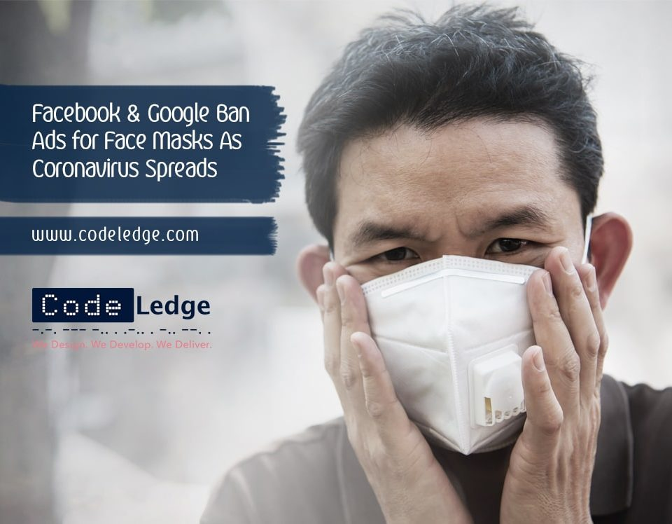 Facebook & Google Ban Ads for Face Masks As Coronavirus Spreads
