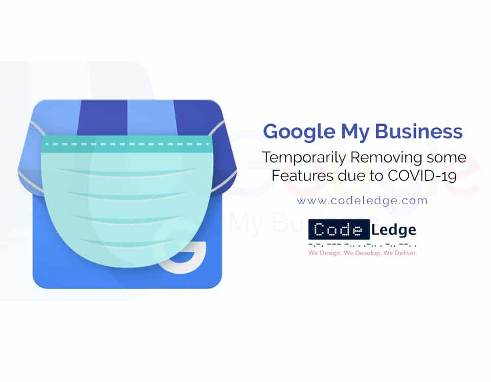 Google My Business Temporarily Removing Some Features due to COVID-19