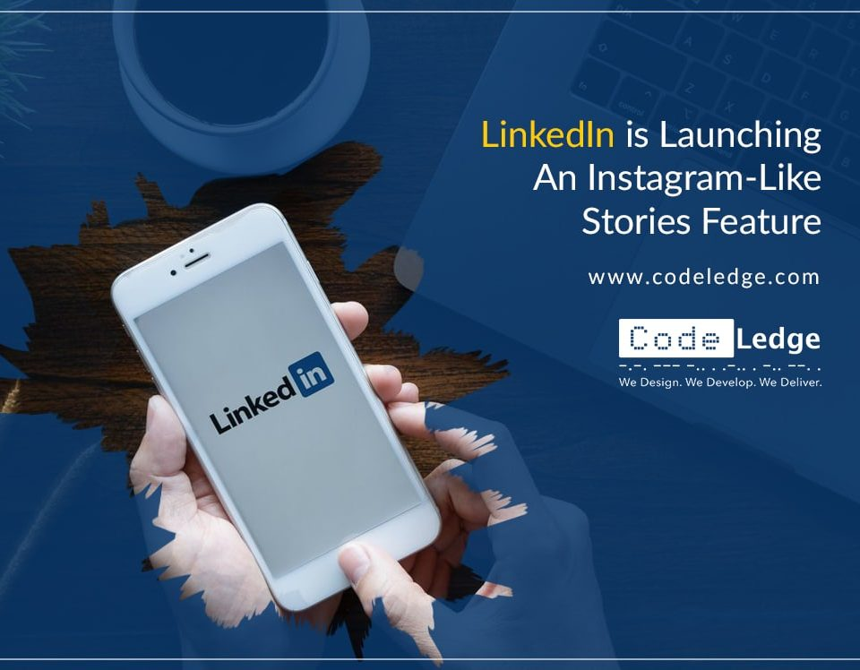 LinkedIn is Lunching an Instagram-Like Stories Feature