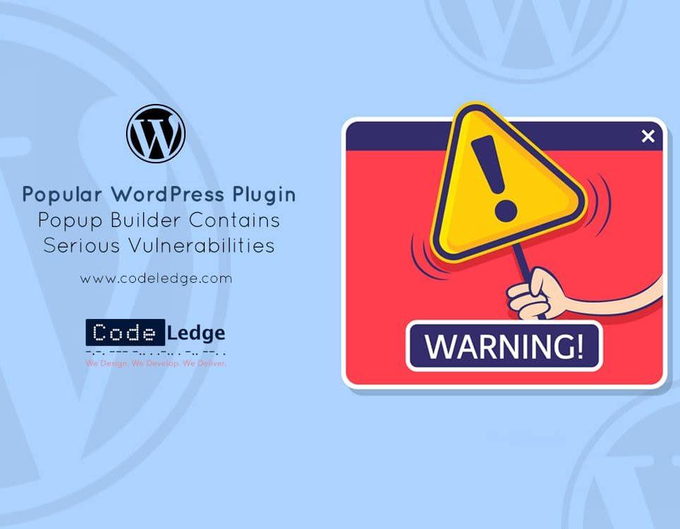 Popular WordPress Plugin Popup Builder Contains Serious Vulnerabilities