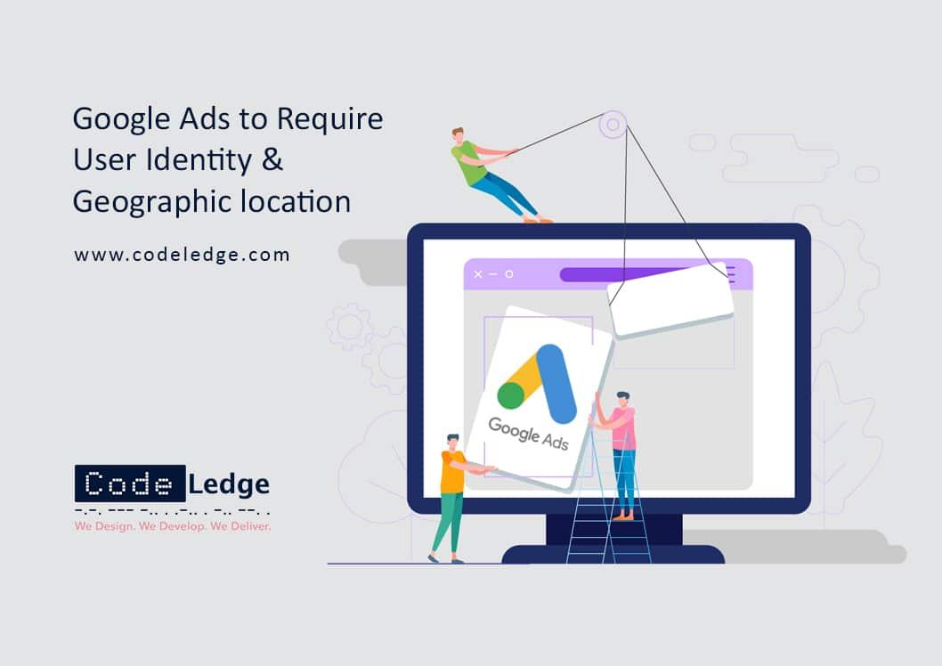 Google-annonser för att kräva användaridentitet och geografisk plats