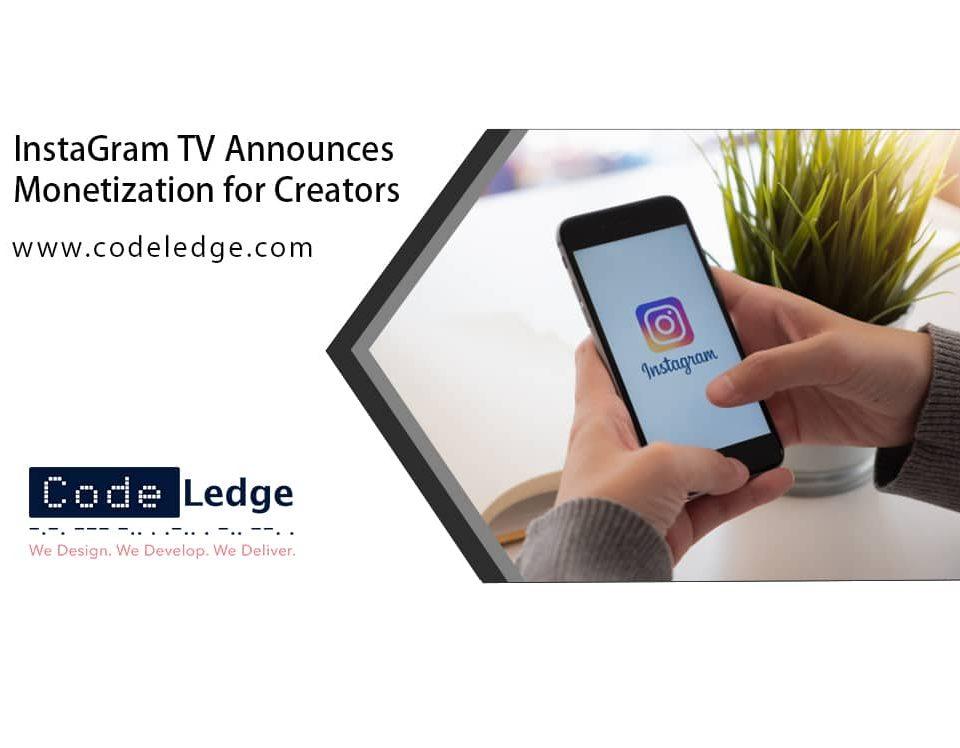 InstaGram TV Announces Monetization for Creators