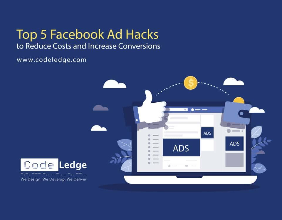 Top-5-Facebook-Ad-Hacks-to-Reduce-Costs-and-Increase-Conversions