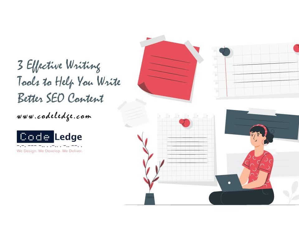 3 Effective Writing Tools to Help You Write Better SEO Content