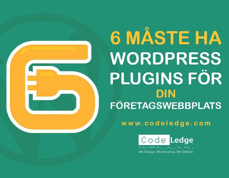 6 måste ha WordPress-plugins för din företagswebbplats
