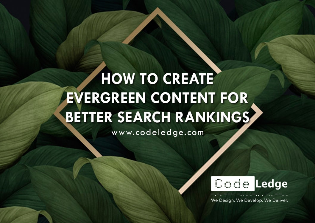 How to Create Evergreen Content for Better Search Rankings