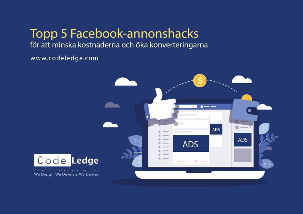 Topp 5 Facebook-annonshack för att minska kostnaderna och öka konverteringarna