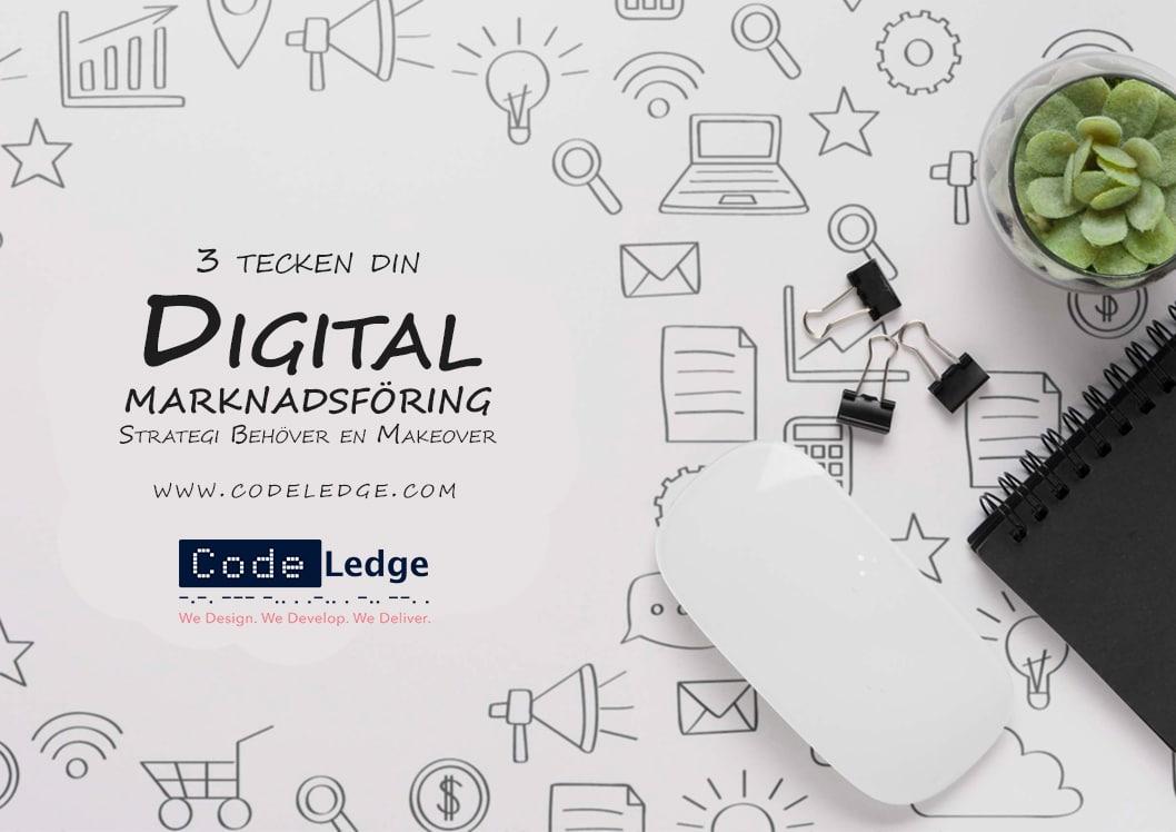 3 tecken på din digitala marknadsföringsstrategi behöver en makeover