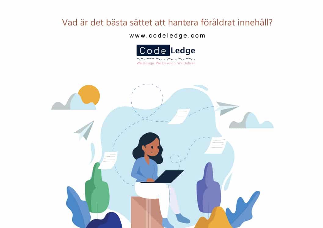 Vad är det bästa sättet att hantera föråldrat innehåll i Sverige?
