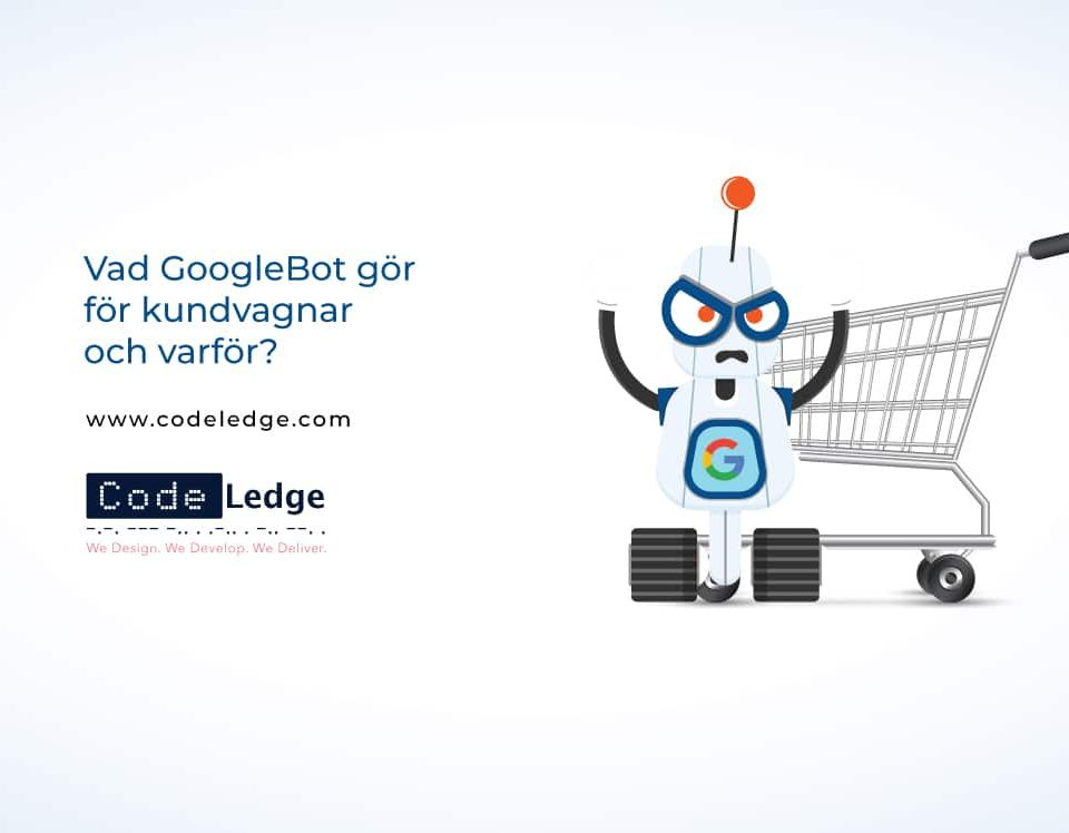 Vad GoogleBot gör för kundvagnar och varför?