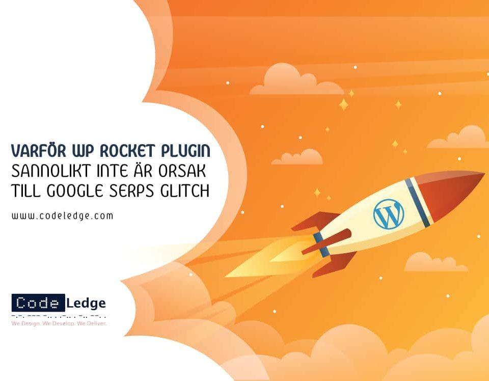 Varför WP-raket-plugin sannolikt inte är orsak till Google SERPs glitch