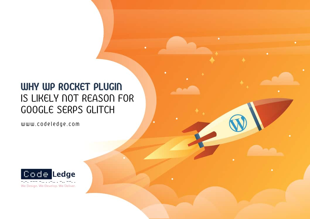 Why-WP-Rocket-Plugin-Is-Likely-Not-Reason-for-Google-SERPs-Glitch
