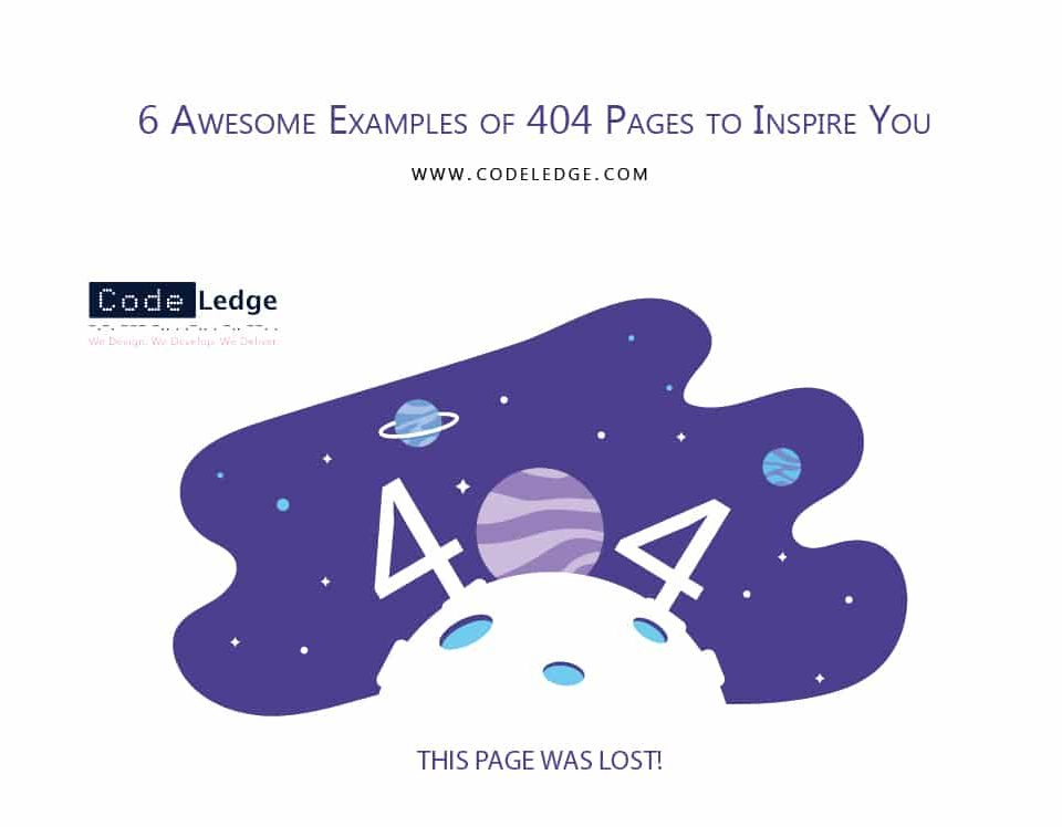 6 Awesome Examples of 404 Pages to Inspire You