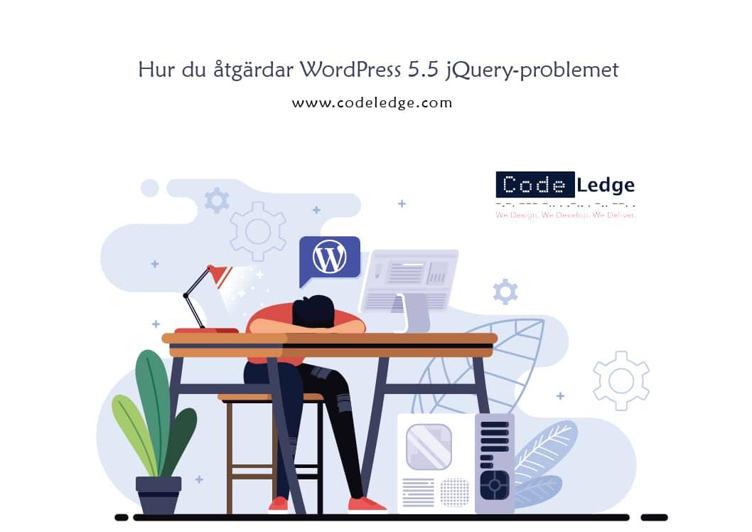 Hur du enkelt fixar det uppdaterade WordPress 5.5 jQuery-problemet