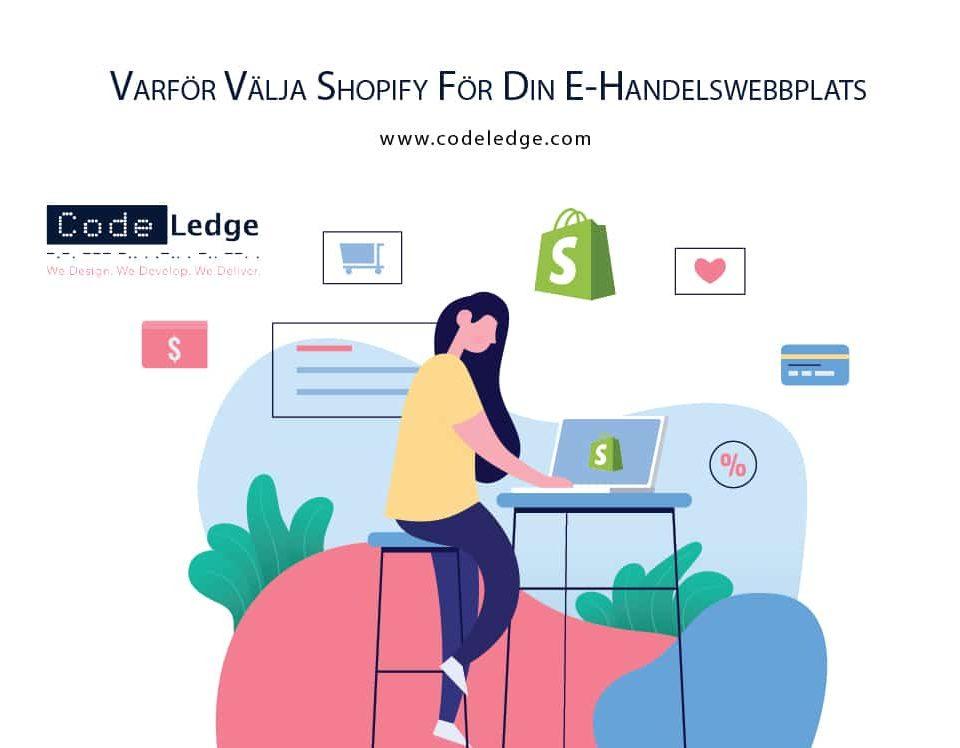 Varför välja Shopify för din e-handelswebbplats i Sverige