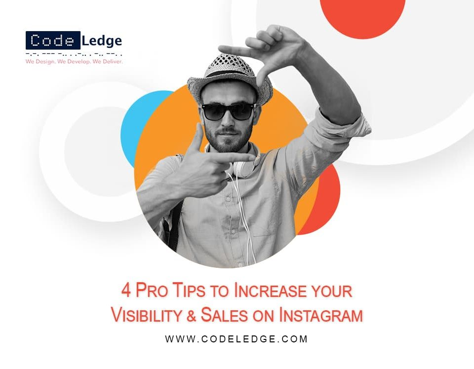 4 Pro Tips to Increase your Visibility & Sales on Instagram