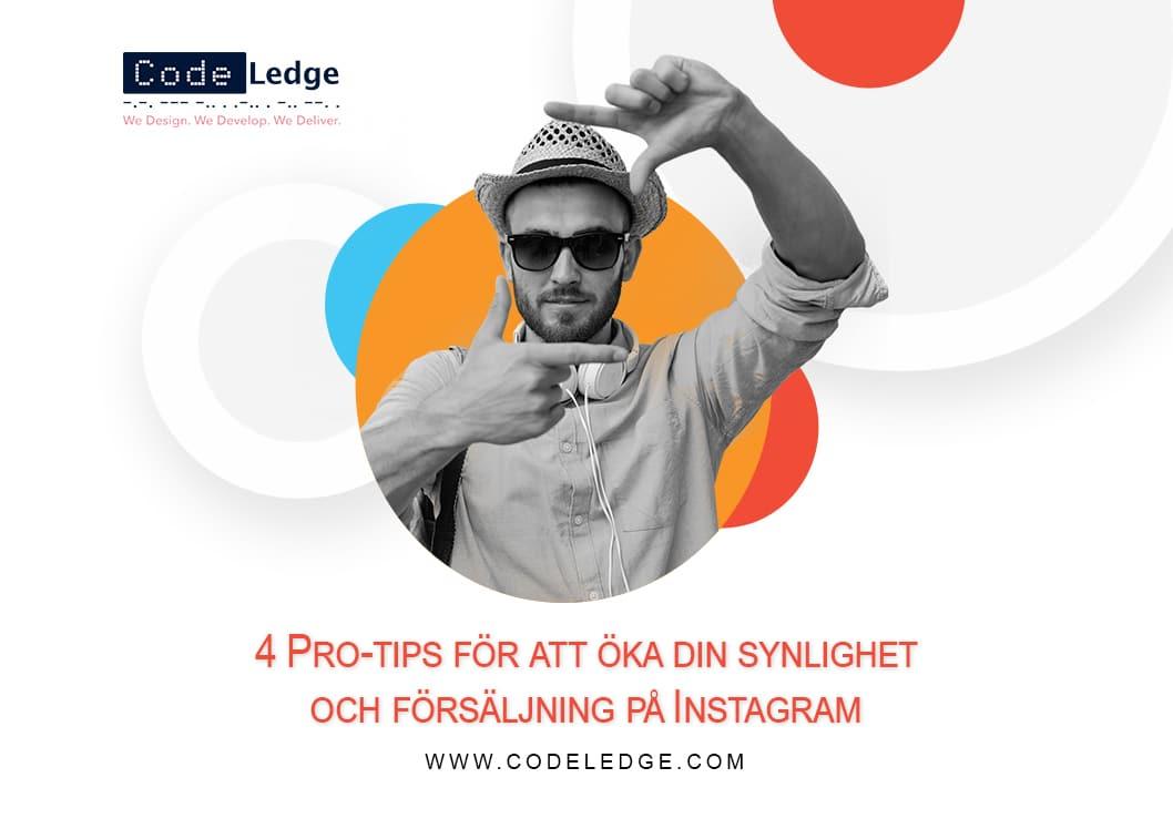 4 Pro-tips för att öka din synlighet och försäljning på Instagram
