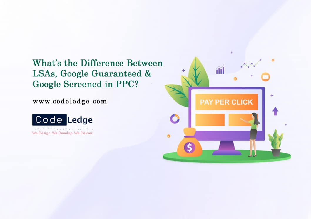 What is the Difference Between LSAs, Google Guaranteed & Google Screened in PPC