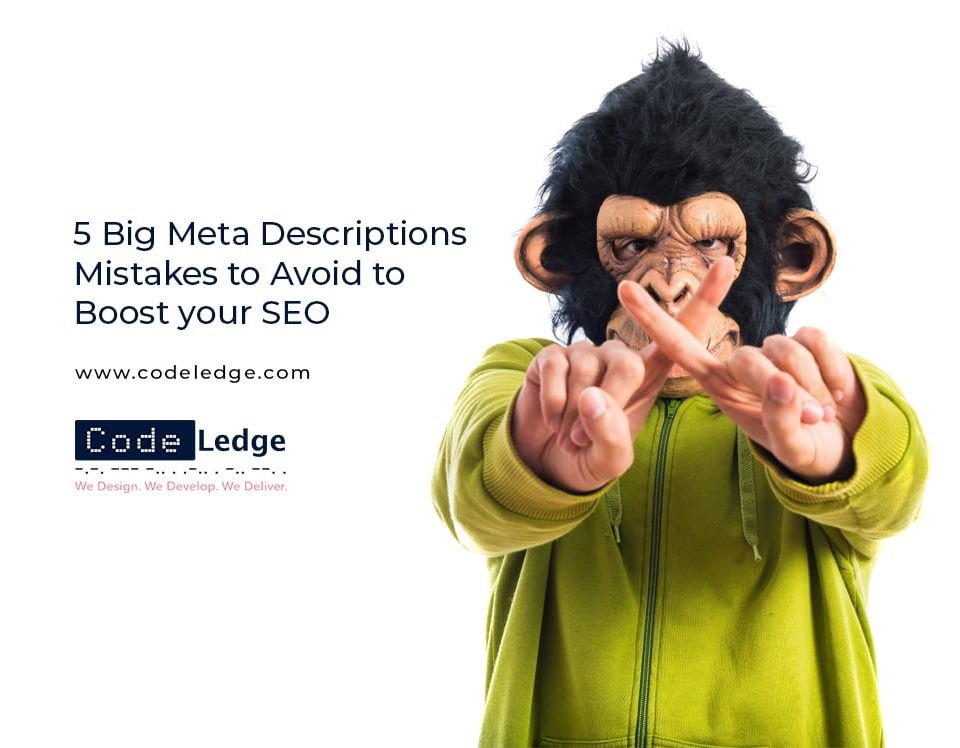 5 Big Meta Descriptions Mistakes to Avoid to Boost your SEO