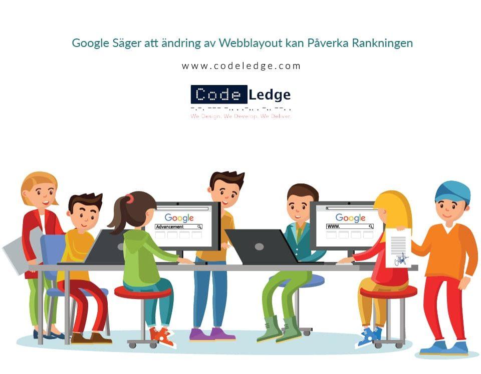 Google Säger att ändring av Webblayout kan Påverka Rankningen