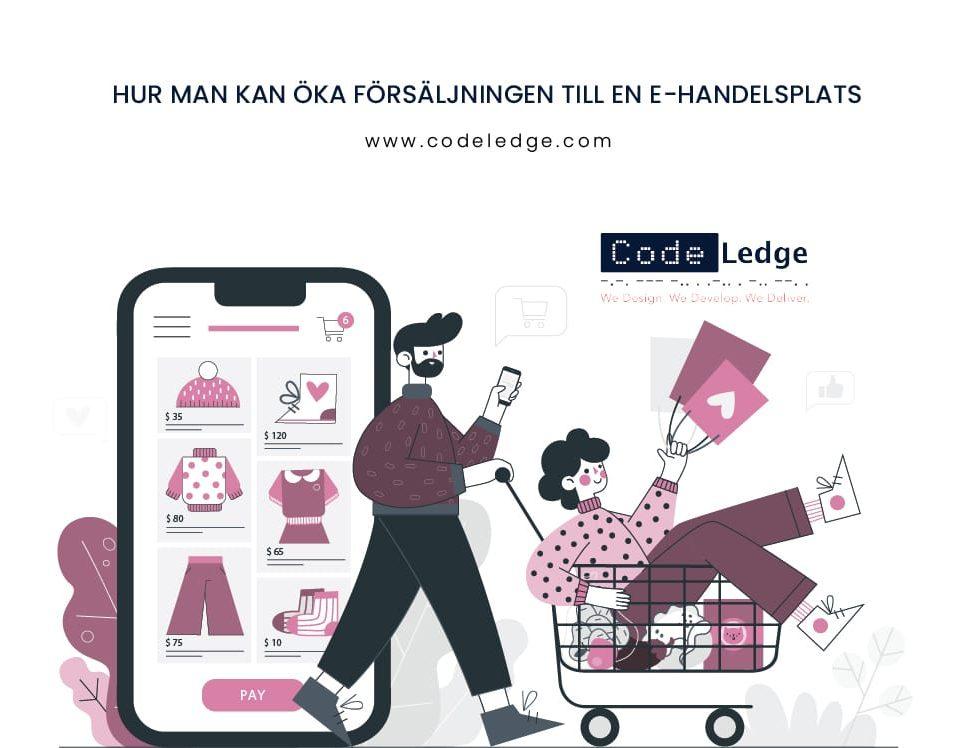 Hur man kan öka försäljningen till en e-handelsplats i Sverige