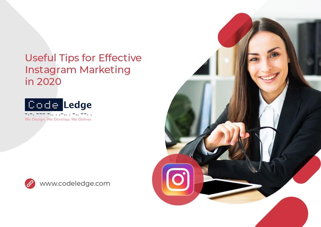 Useful Tips for Effective Instagram Marketing in 2020